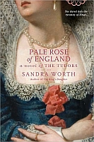 The Pale Rose of England by Sandra Worth